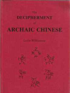 The Decipherment of Archaic Chinese