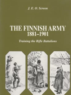The Finnish Army 1881-1901: Training the Rifle Battalions