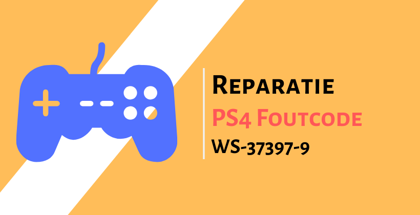 PlayStation 4 Foutcode WS-37397-9