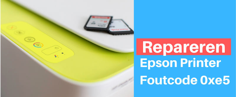 Epson Printer Foutcode 0xe5