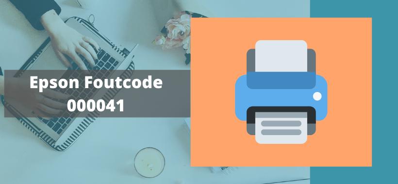 Epson Printer foutcode 000041