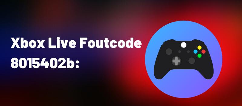 Foutcode 8015402b