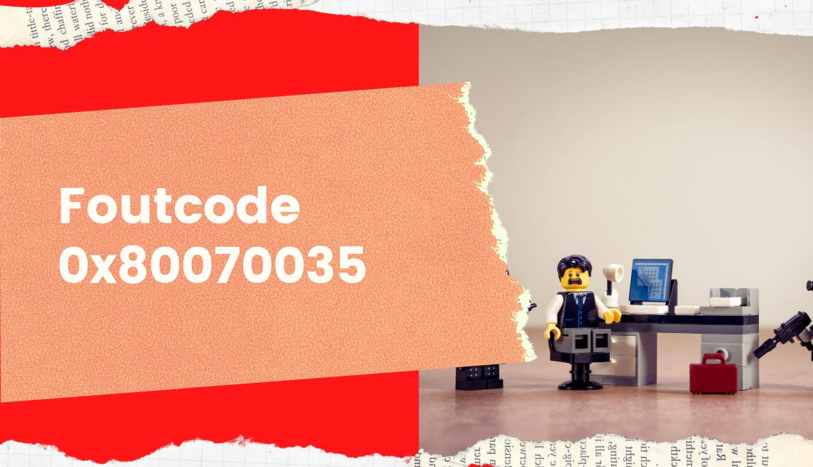 Foutcode 0x80070035