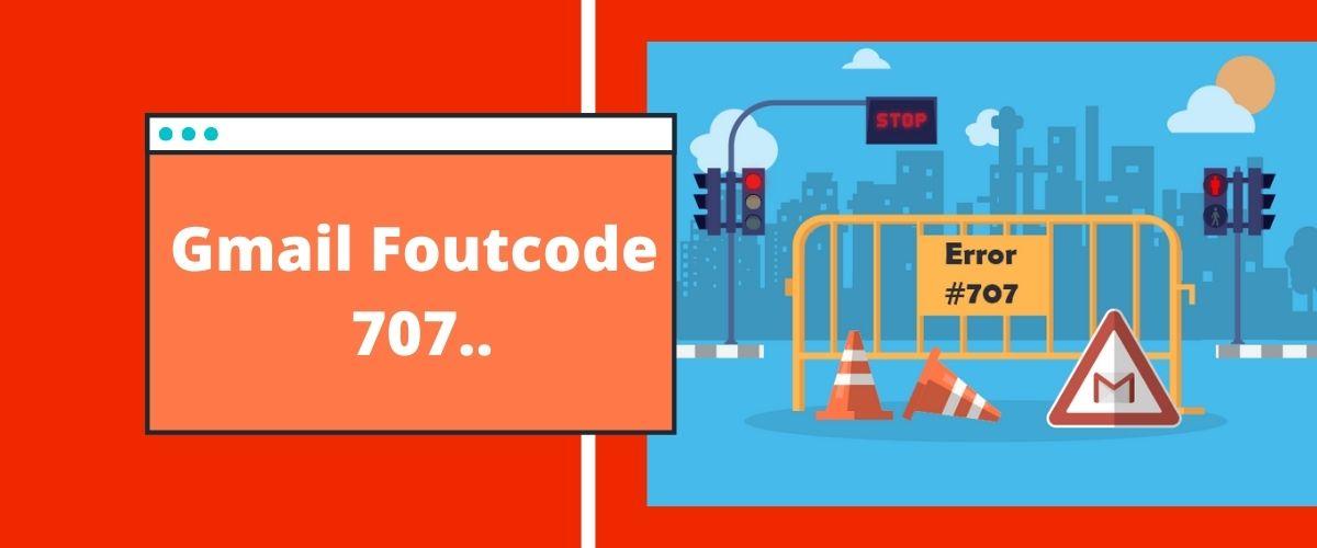 Gmail_Foutcode_707