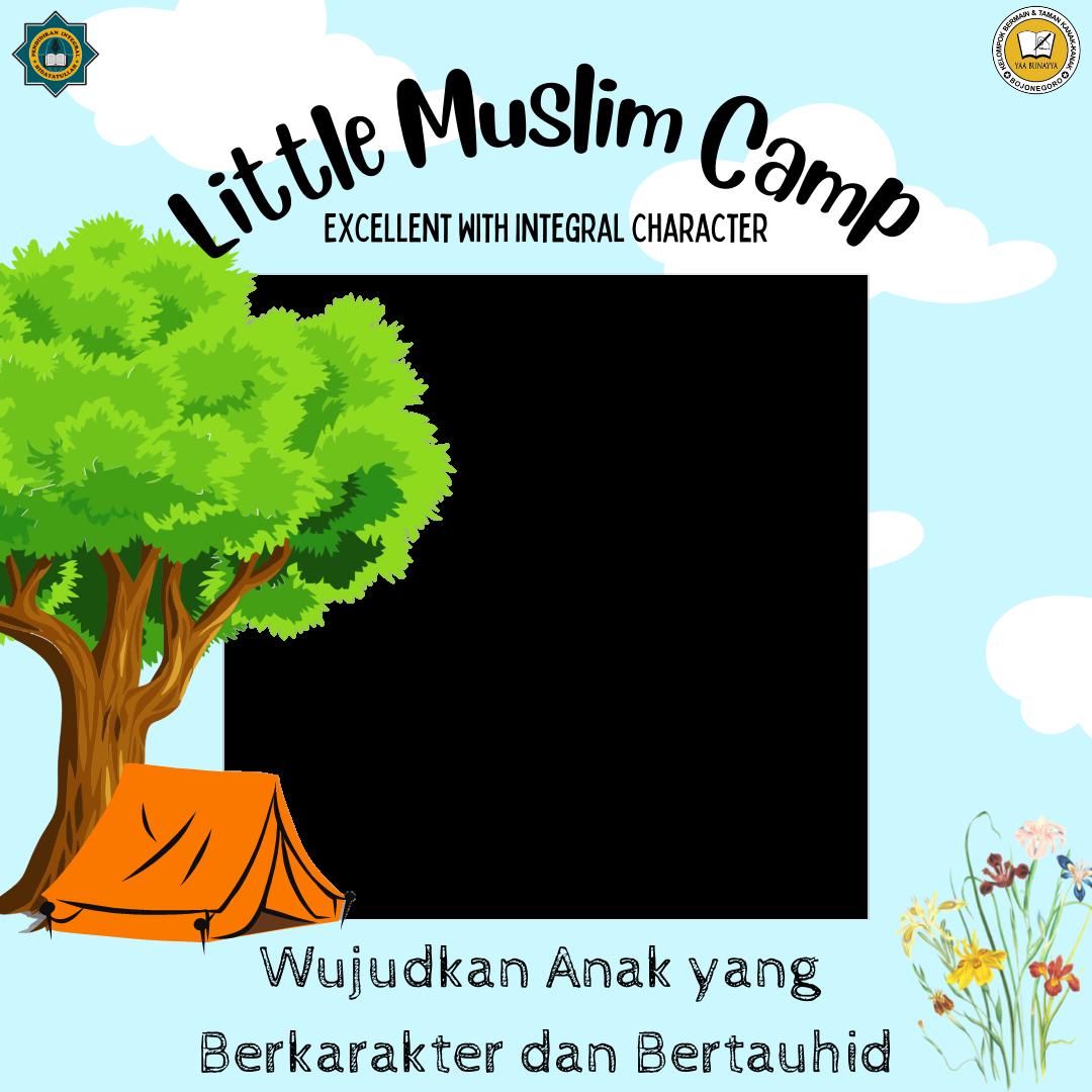 Download Twibbon Little Muslim Camp KB-TK Yaa Bunayya Keren buatan KBTK Yaa Bunayya Bojonegoro