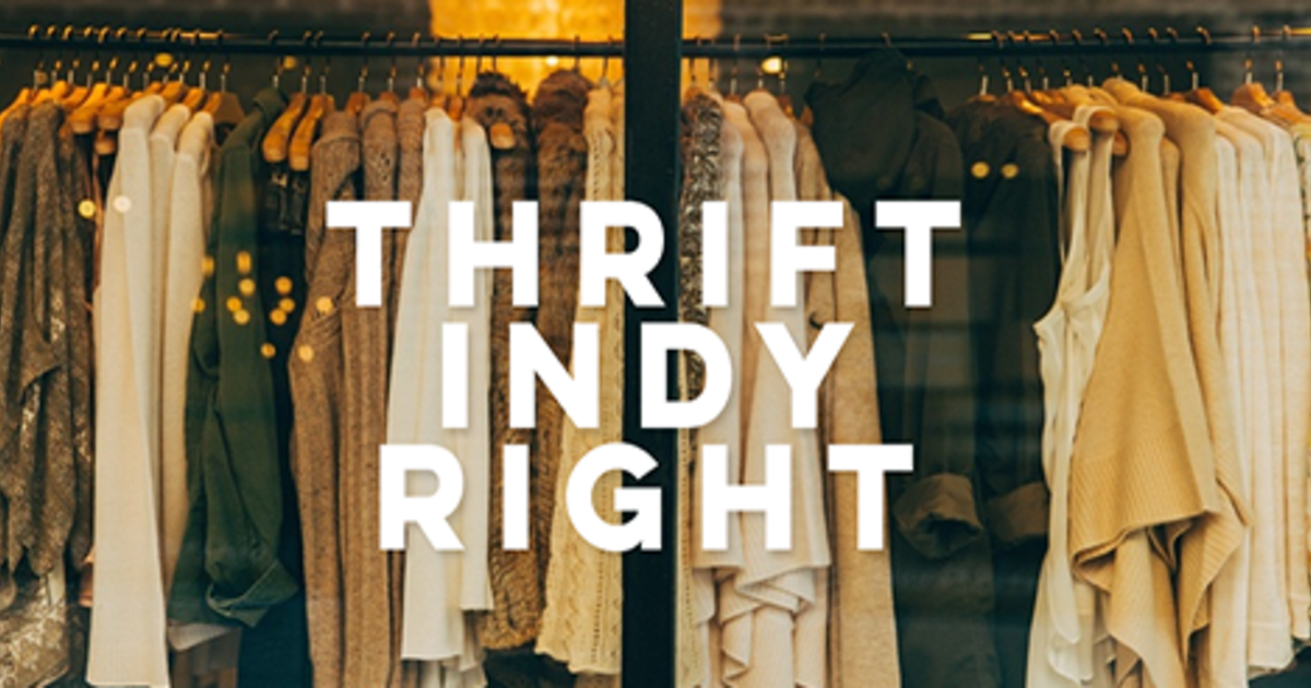 1b1431899 How To Thrift Indy Right