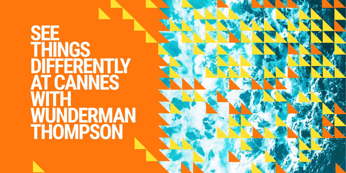 See things differently at Cannes with Wunderman Thompson