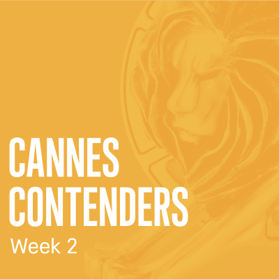 Cannes Contenders 2018: Week 2