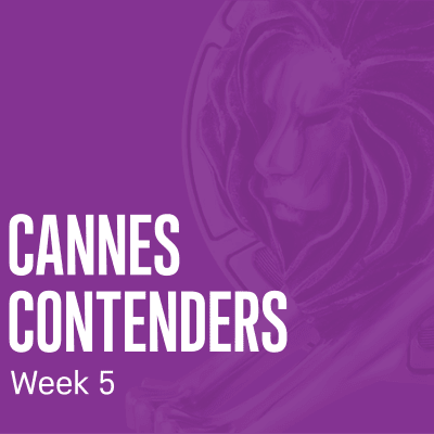 Cannes Contenders 2018: Week 5