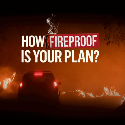 How Fireproof is your plan?