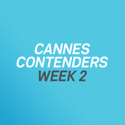 Cannes Contenders 2017: Week 2