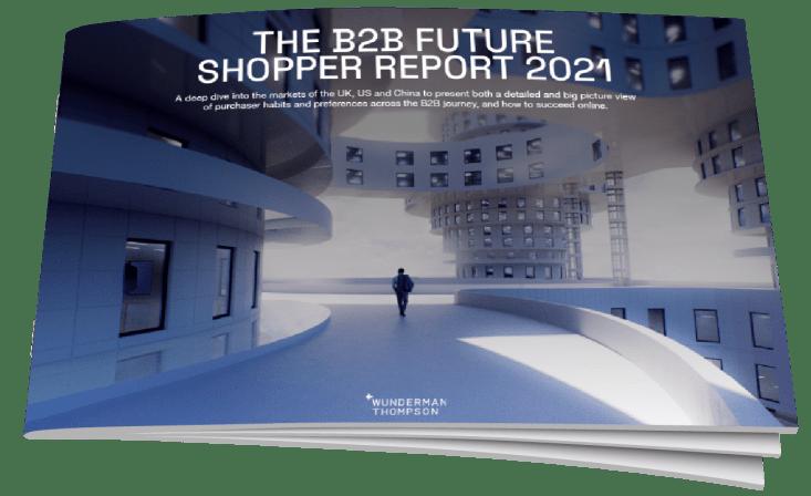 The B2 B Future Shopper Report 2021 brochure