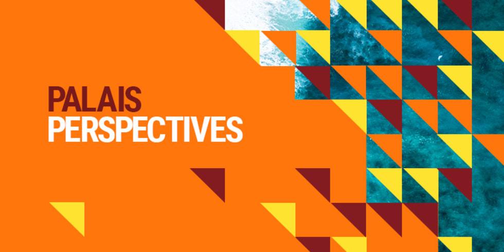 Palais Perspectives