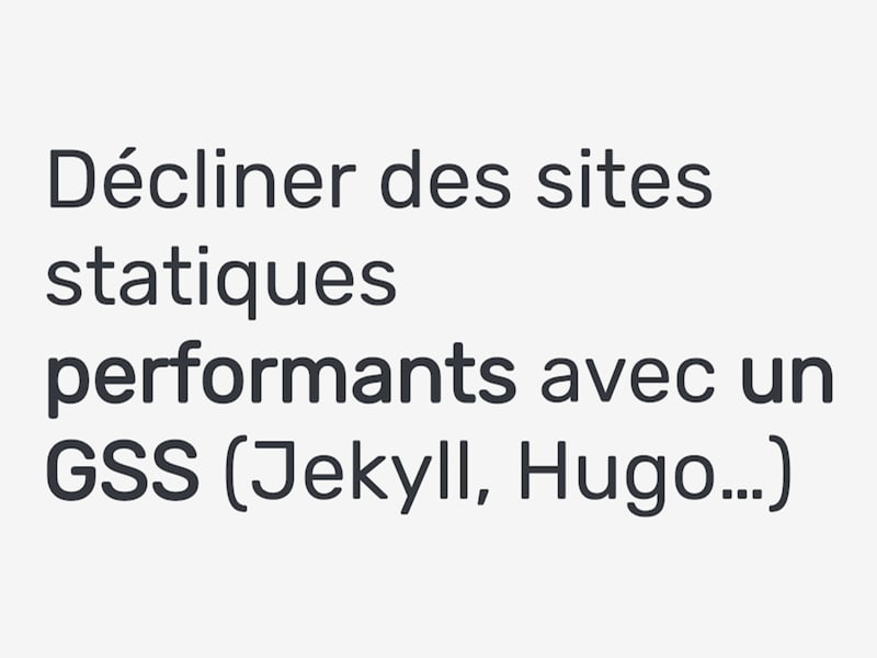 Atelier Paris Web 2017 - Décliner des sites statiques performants avec un GSS (Jekyll, Hugo…)