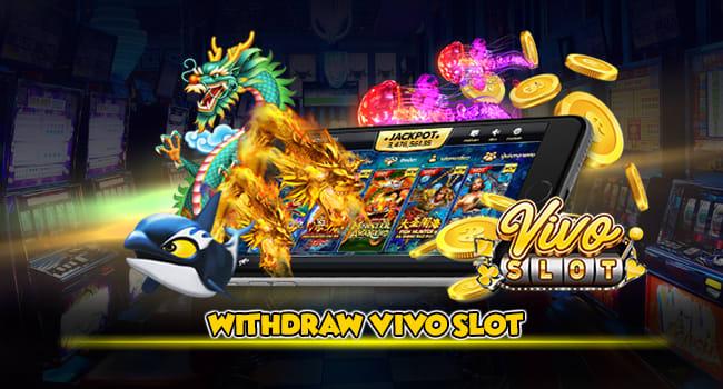Withdraw Vivo Slot