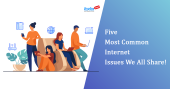 Five Most Common Internet Issues