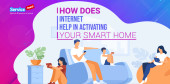 How Does Internet Help in Activating Your Smart Home?