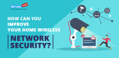 How Can You Improve Your Home Wireless Network Security?