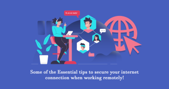 Essential Tips to Secure Your Internet Connection When Working Remotely!