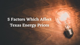 5 Factors Which Affect Texas Energy Prices