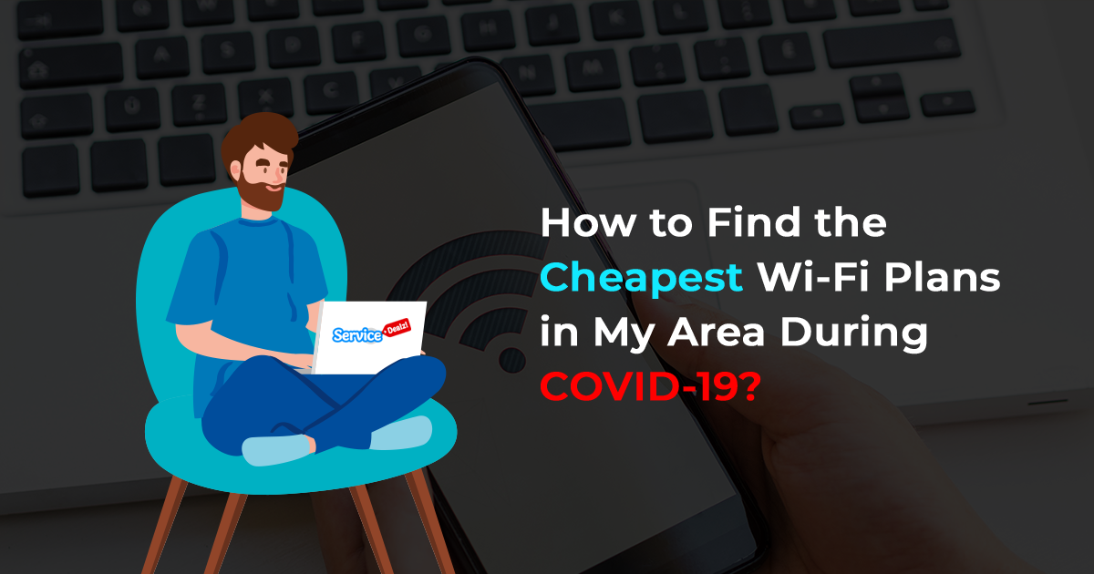 Cheapest WiFi Plans in My Area During COVID-19