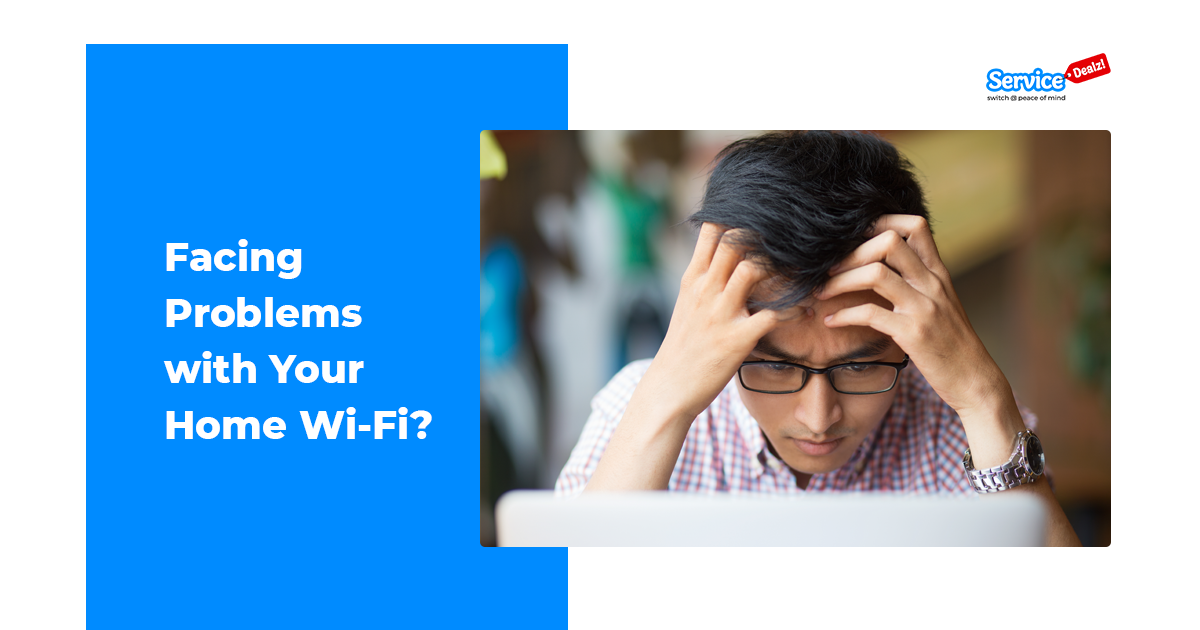 Facing Problems with Your Home Wi-Fi