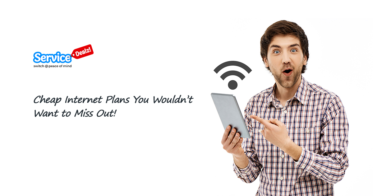 Cheap Internet Plans You Wouldn't Want to Miss Out!