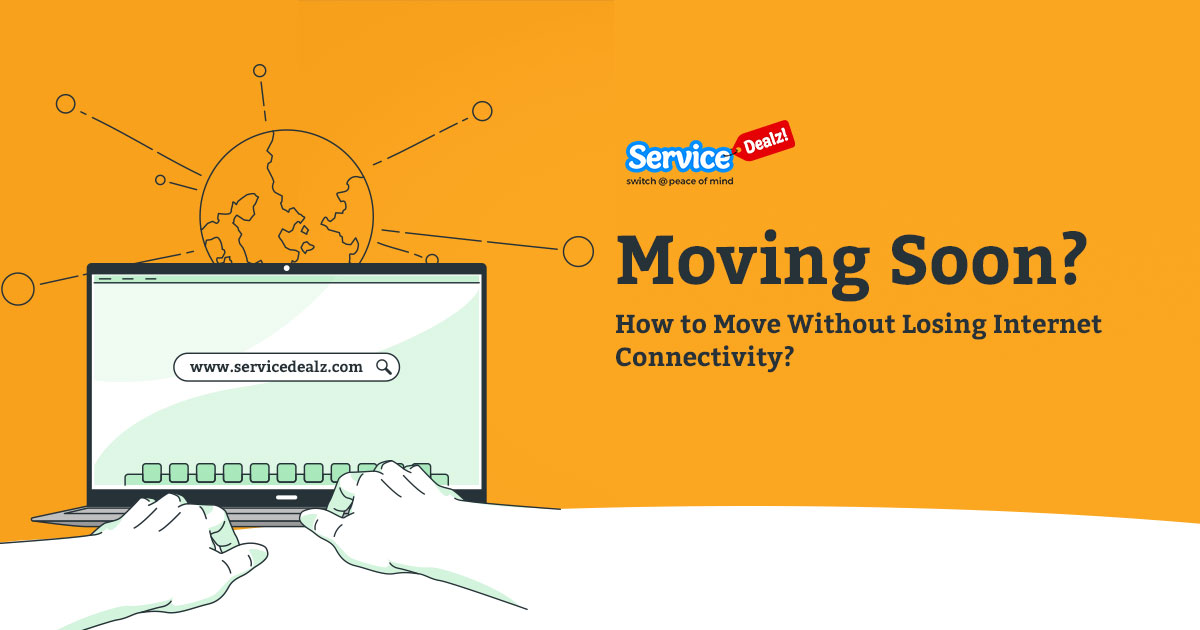 Moving Soon? How to Move Without Losing Internet Connectivity?