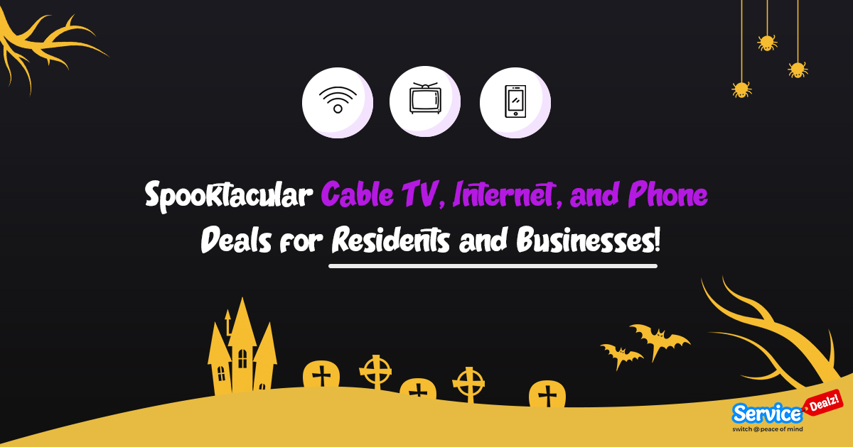 Spooktacular Cable TV, Internet, and Phone Deals for Residents and Businesses!