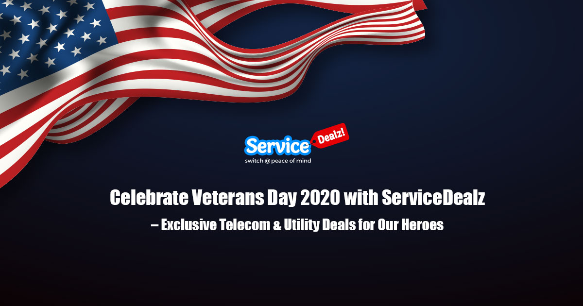 Celebrate Veterans Day 2020 with ServiceDealz – Exclusive Telecom & Utility Deals for Our Heroes