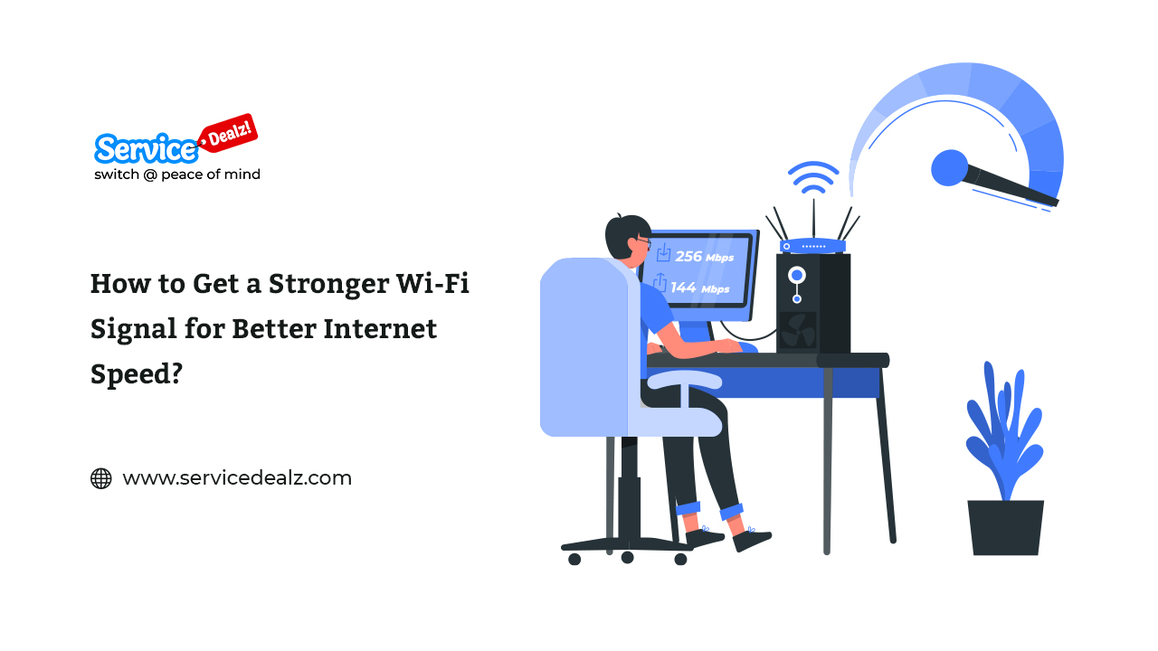 How to Get a Stronger Wi-Fi Signal for Better Internet Speed?