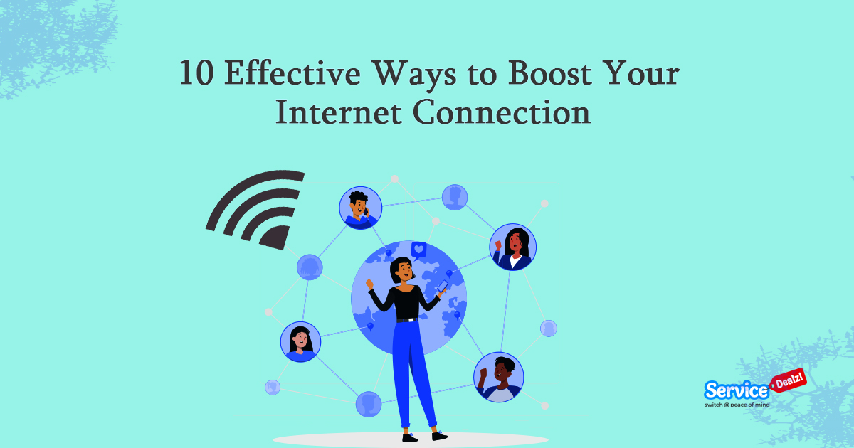 10 Effective Ways to Improve Your Internet Connection
