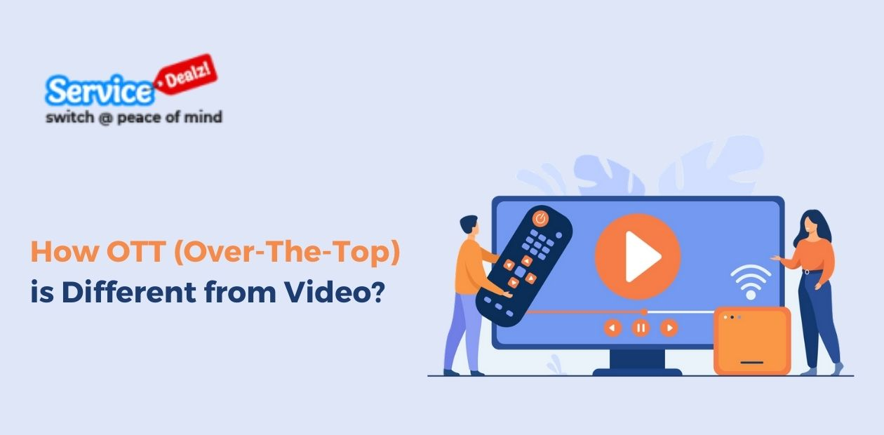 How OTT (Over-The-Top) is Different from Video?