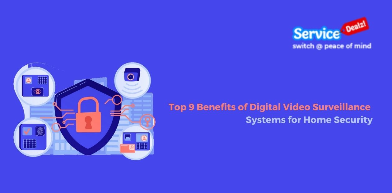 Top 9 Benefits of Digital Video Surveillance Systems for Home Security