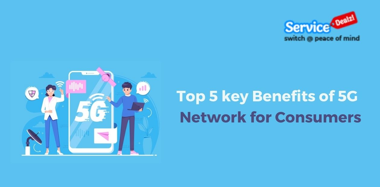 Top 5 Consumer Benefits of 5G Network
