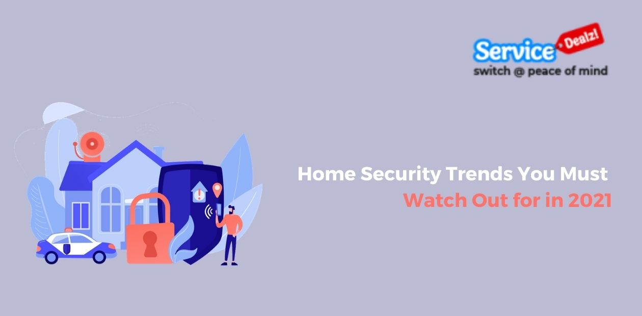 Home Security Trends You Must Watch Out for in 2021