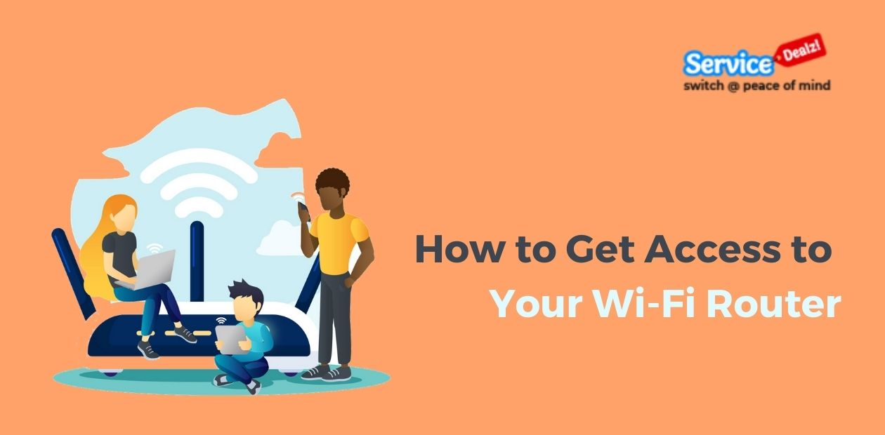 How to Get Access to Your Wi-Fi Router