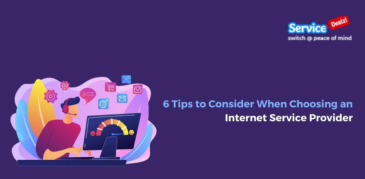 6 Tips Consider When Choosing Internet Service Provider