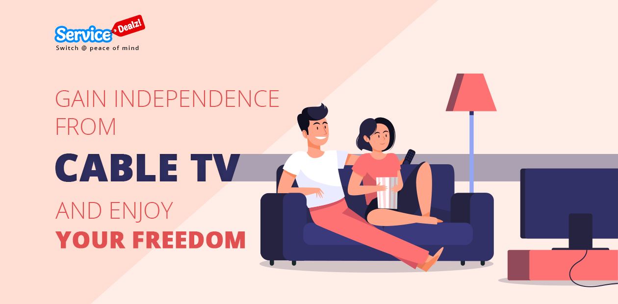 Gain Independence from Cable TV and Enjoy Your Freedom