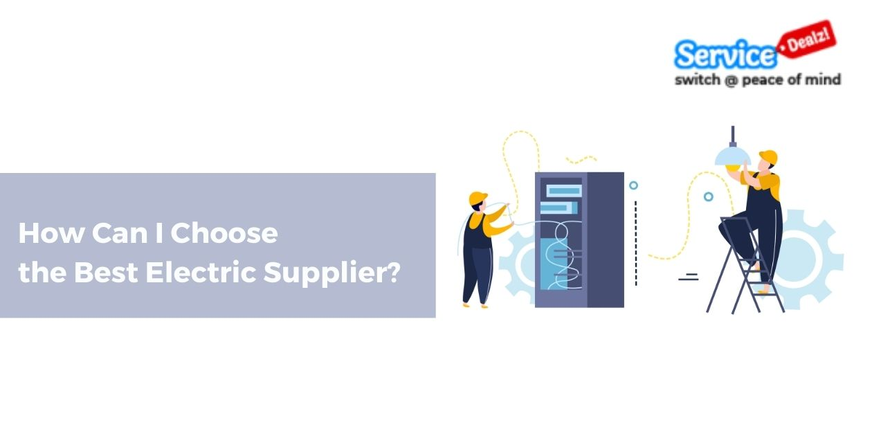 How Can I Choose the Best Electric Supplier?