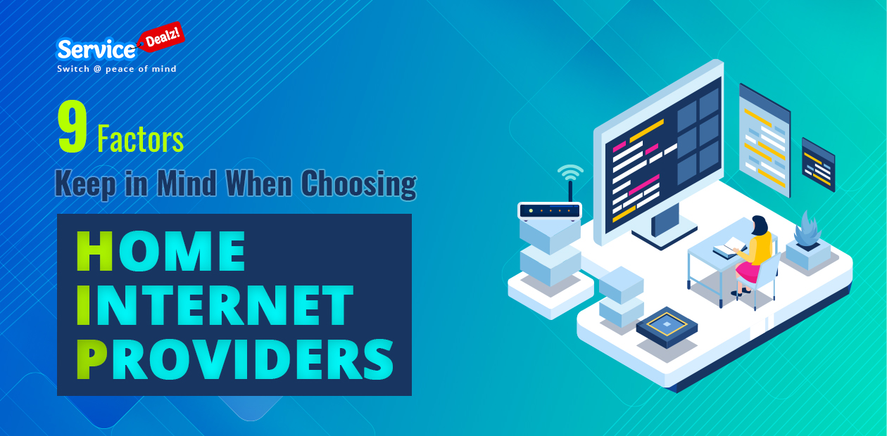 9 Factors to Keep in Mind When Choosing Home Internet Providers
