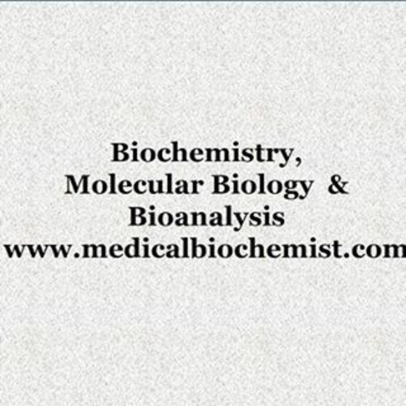 Education Website for Medical and Undergrad Students for Biochemistry, Molecular Biology & Bioanalysis (www.medicalbiochemist.com)