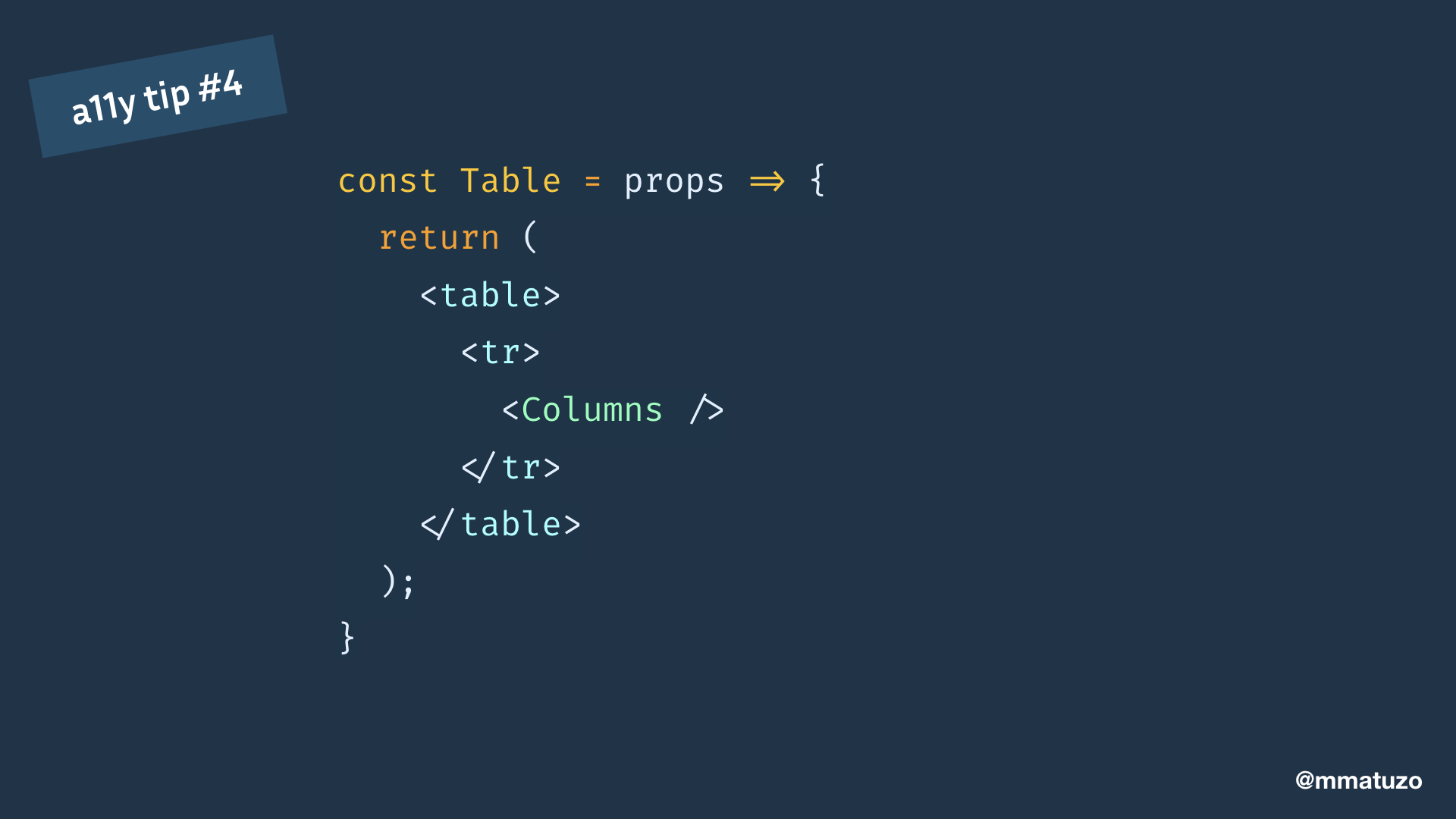 const Table = props => { return (      ); }