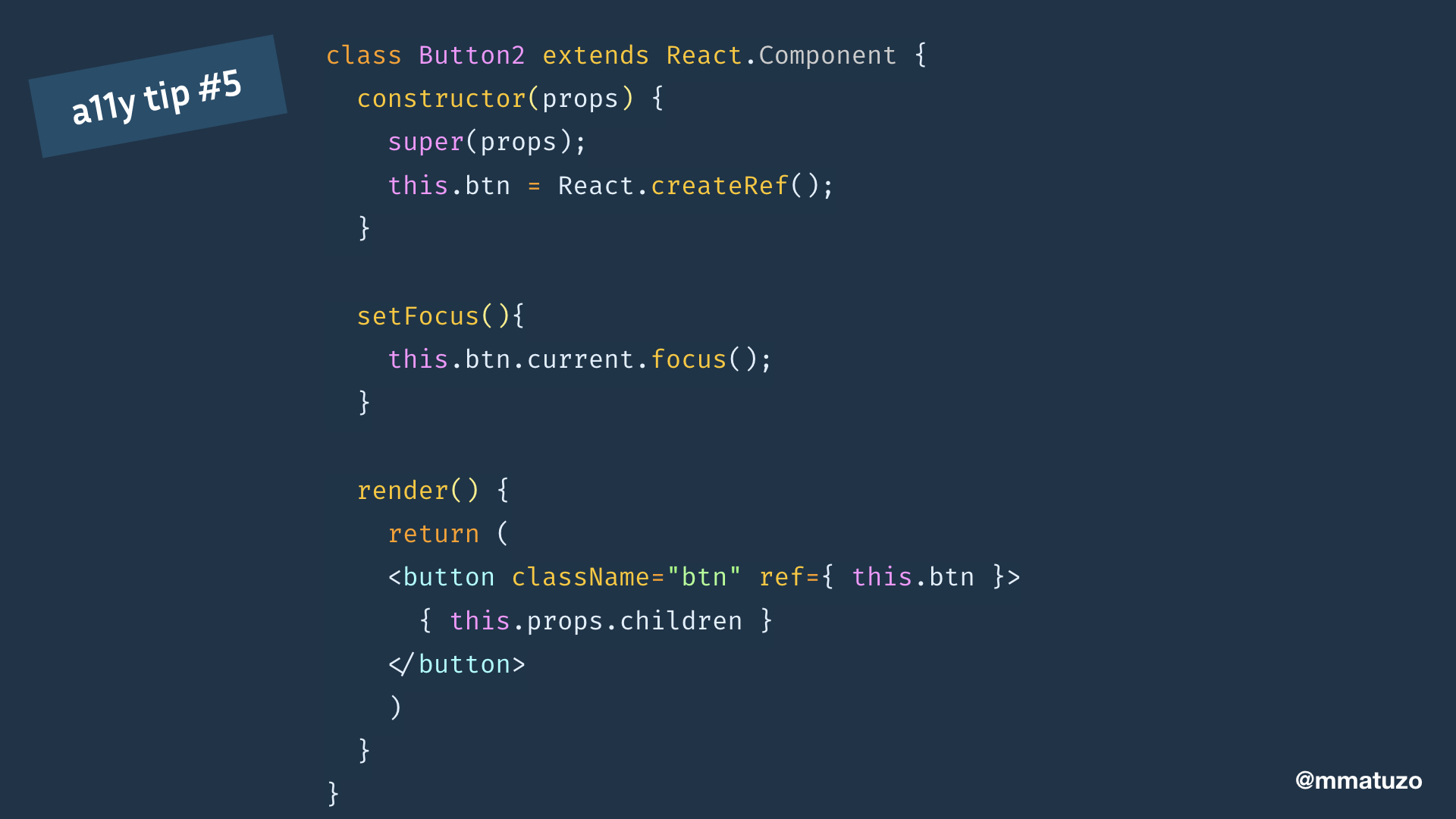 "class Button2 extends React.Component { constructor(props) { super(props); this.btn = React.createRef(); } setFocus(){ this.btn.current.focus(); } render() { return ( <button className=""btn"" ref={ this.btn }> { this.props.children }  ) }}"