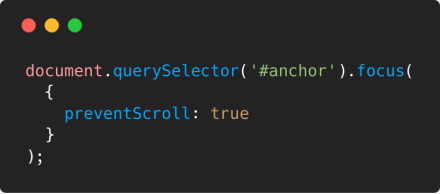 You can pass an `options` object, which only has a single property, to the `focus()` method to prevent scrolling on focus.