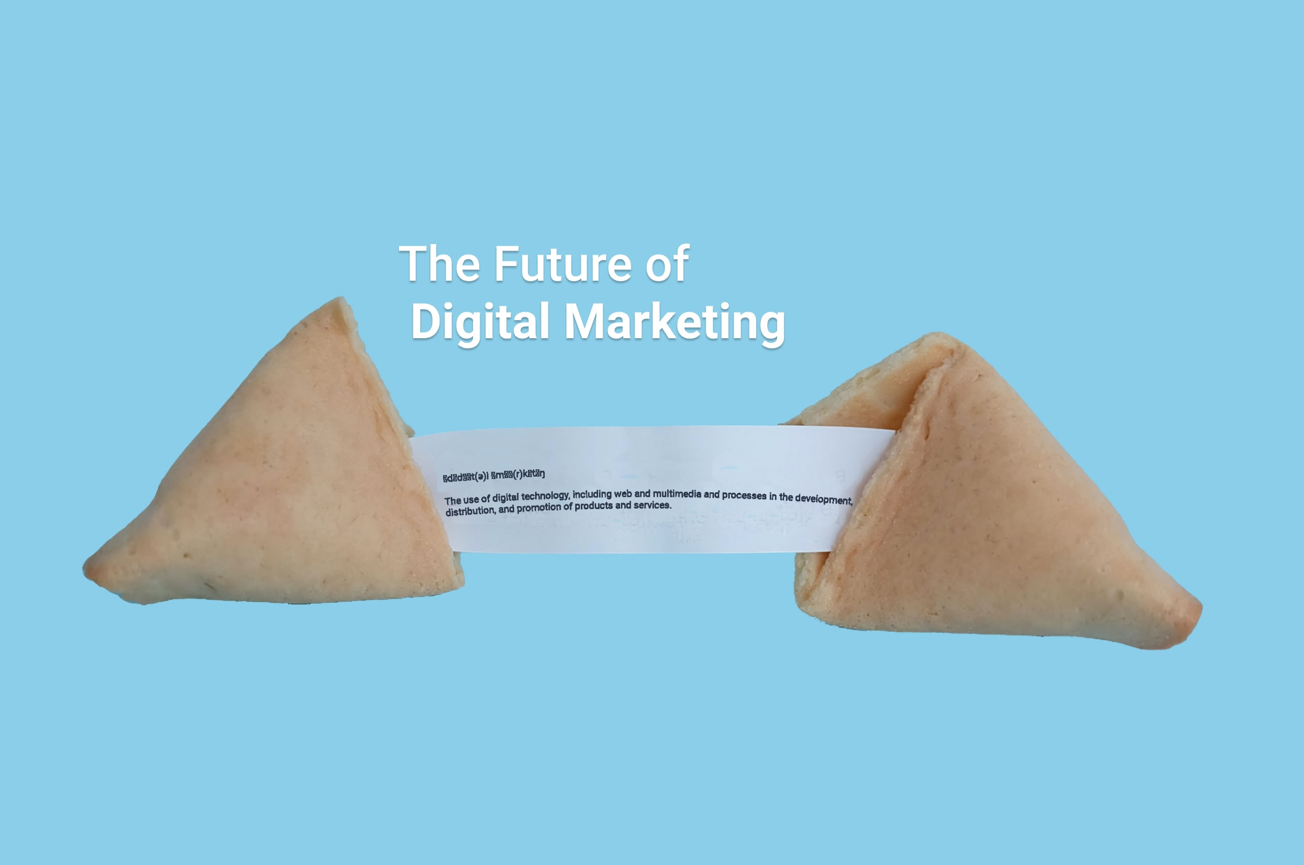 The Future of Digital Marketing, and What You Can Do About It