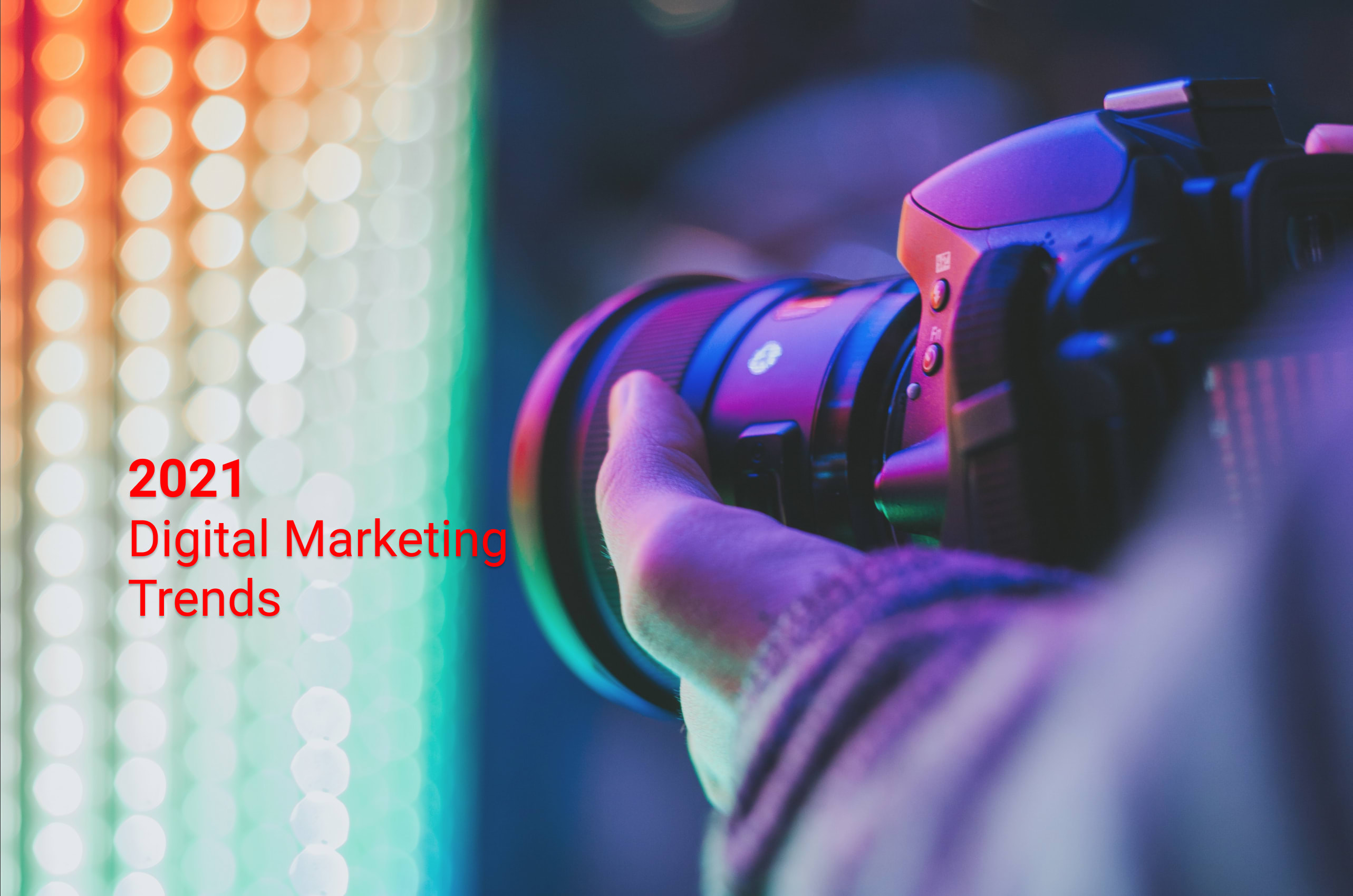 2021 The Year's Trends in Digital Marketing