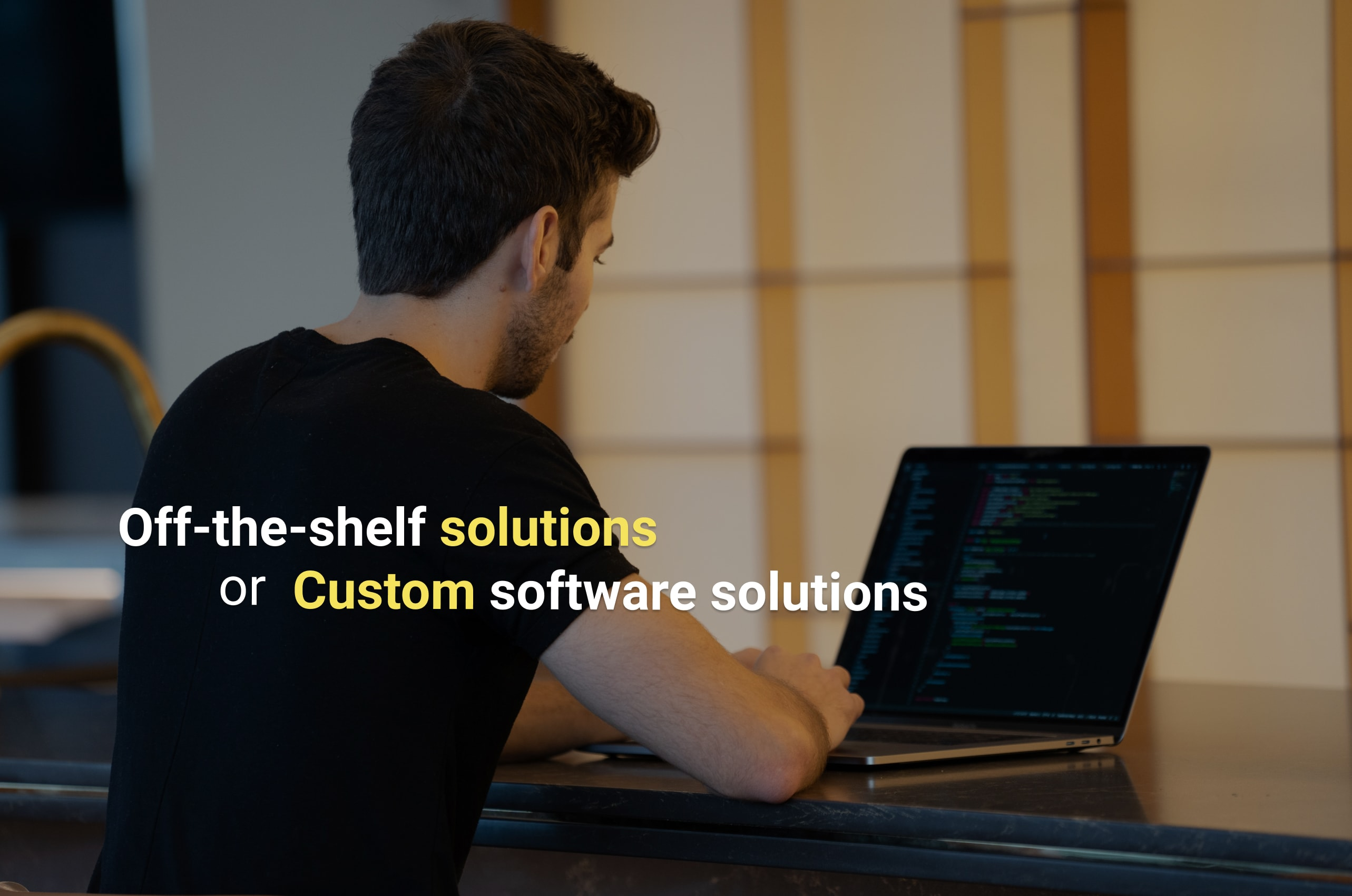 Advantages of Custom Software Over Commercial Off-the-Shelf Solutions