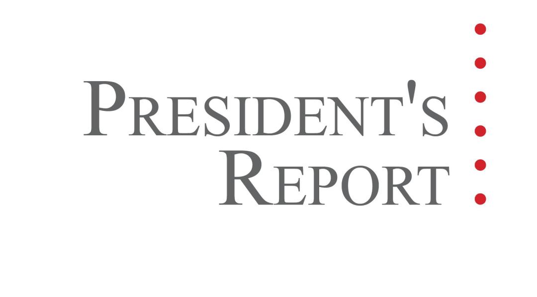 Presidents Report
