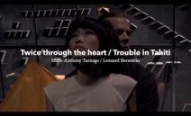Twice through the heart & Trouble in Tahiti / Trailer / Staatstheater Darmstadt